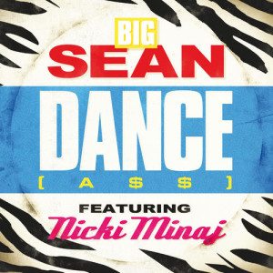 Listen to Dance (A$$) Remix song with lyrics from Big Sean