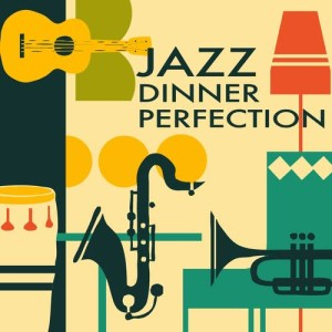Album Jazz Dinner Perfection from Various Artists