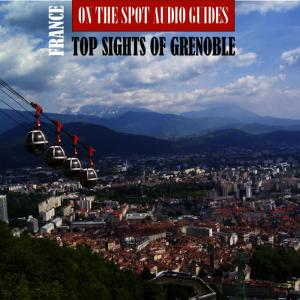 Album France: Top Sights of Grenoble from Emily Brown