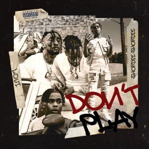 Album Don't Play (feat. Shordie Shordie) (Explicit) from Loui