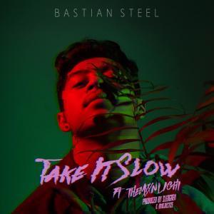 Take It Slow dari Bastian Steel