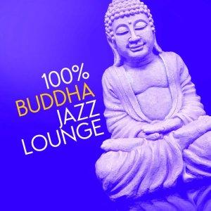 Album 100% Buddha Jazz Lounge from Buddha Lounge