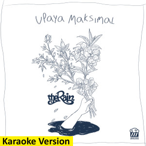 Upaya Maksimal (Karaoke Version) dari The Rain