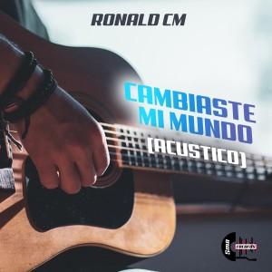 Album Cambiaste Mi Mundo (Acustico) from Ronald CM