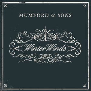 Listen to Winter Winds song with lyrics from Mumford & Sons