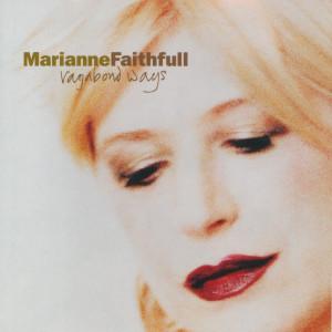 Marianne Faithfull的專輯Vagabond Ways
