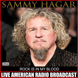 Rock Is In My Blood (Live) dari Sammy Hagar