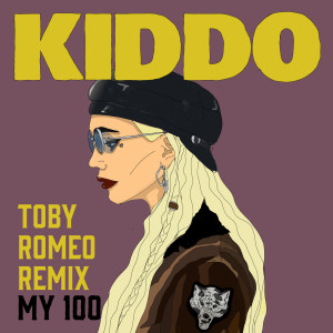 Kiddo的專輯My 100 (Toby Romeo Remix)
