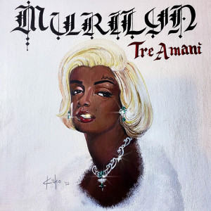 Album Murilyn(Explicit) from Tre' Amani