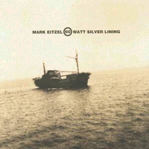 60 Watt Silver Lining 1996 Mark Eitzel