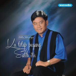 Ku Tetap Pegang Salib Itu dari Eddy Silitonga