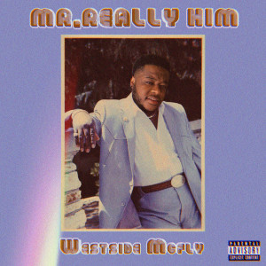 Westside Mcfly的專輯Mr. Really Him (feat. IsThatTrey) (Explicit)