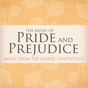 L'Orchestra Numerique的專輯The Music of Pride and Prejudice (Music from the Classic Adaptations)