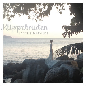 Album Klippebruden from Lasse & Mathilde