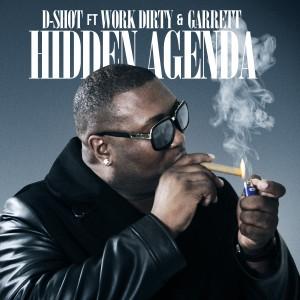 Album Hidden Agenda (feat. Work Dirty & Garrett) - Single from D-Shot
