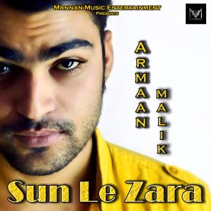 Sun La Zara dari Armaan Malik