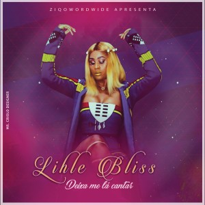 Album Deixa Me La Cantar from Lihle Bliss