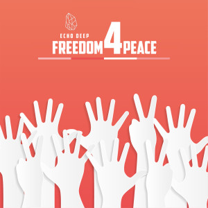 Album Freedom For Peace from Echo Deep
