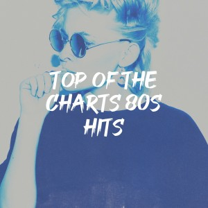 Album Top of the Charts 80S Hits from 80's Pop Super Hits