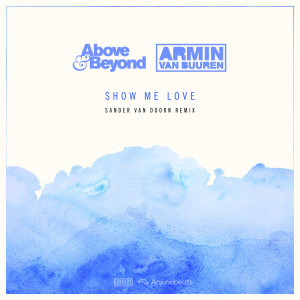 Album Show Me Love (Sander van Doorn Remix) from Above & Beyond