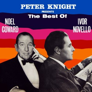 Album The Best Of Noel Coward & Ivor Novello from Peter Knight