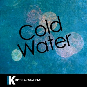 Instrumental King的專輯Cold Water (In the Style of Major Lazer feat. Justin Bieber & MO) [Karaoke Version] - Single