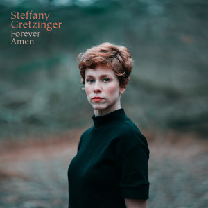 Album Forever Amen from Steffany Gretzinger