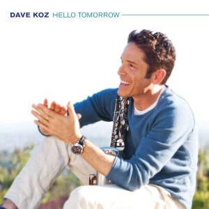 Hello Tomorrow 2010 Dave Koz