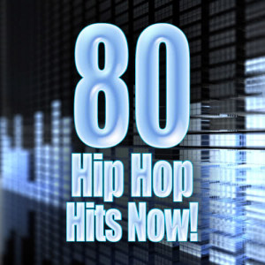 Album 80 Hip Hop Hits Now! from United Hip Hop DJs