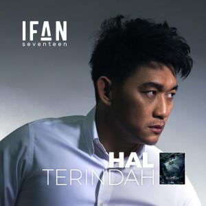 Download Lagu Ifan Seventeen - Hal Terindah