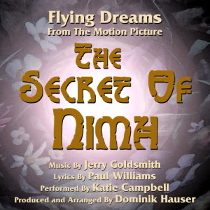 """Flying Dreams - from the Motion Picture """"The Secret of Nimh"""" (Jerry Goldsmith and Paul Williams)"""