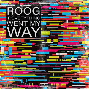 Album If Everything Went My Way from Roog