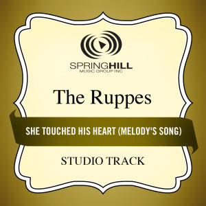 She Touched His Heart (Melody's Song) 2002 The Ruppes