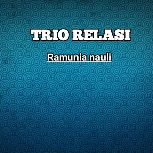 RAMUNIA NAULI dari Trio Relasi