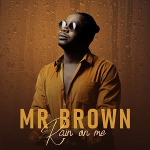 Album Rain on Me from Mr Brown