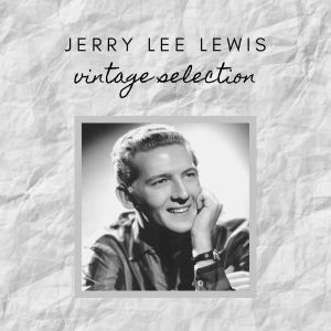Album Jerry Lee Lewis - Vintage Selection from Jerry Lee Lewis