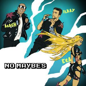 No Maybes dari Arash
