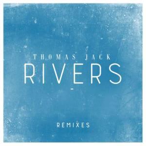 Thomas Jack的專輯Rivers (Remixes)