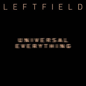 Album Universal Everything from Leftfield