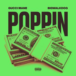 Gucci Mane的專輯Poppin (Explicit)