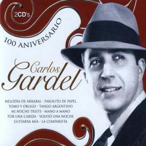 Carlos Gardel的專輯Carlos Gardel 100 Aniversario