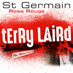 Album Rose rouge (Terry Laird Nu Maloya Fusion Mix) from St Germain