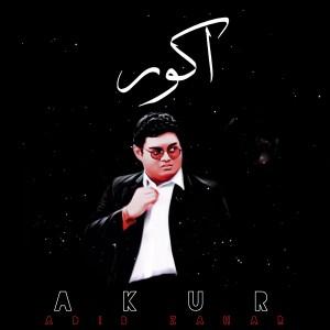 Listen to Akur song with lyrics from Adib Zahar