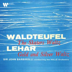 Sir John Barbirolli的專輯Waldteufel: The Skaters Waltz, Op. 183 - Lehár: Gold and Silver Waltz, Op. 79