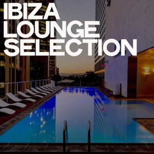 Album Ibiza Lounge Selection from Various Artists