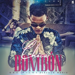 Listen to Chica Bombon song with lyrics from Harold Flow