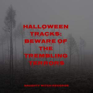 Album Halloween Tracks: Beware of the Trembling Terrors from Halloween Sound Effects