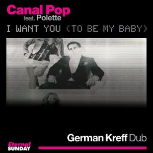 Listen to I Want You (To Be My Baby) song with lyrics from Canal Pop