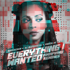 Album Everything I Wanted (Amapiano Remixes) from Mariechan