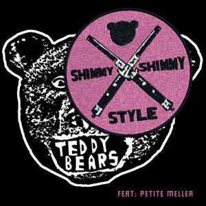 Teddybears的專輯Shimmy Shimmy Style